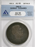 Coins of Hawaii, 1883 $1 Hawaii Dollar--Cleaned--ANACS. AU55 Details....