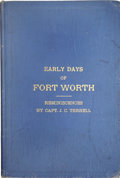 Books:Signed Editions, Capt. J. C. Terrell. Reminiscences of the Early Days of FortWorth. ...