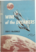 Books:Fiction, John D. MacDonald. Wine of the Dreamers....