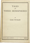 Books:First Editions, Lord Dunsany. Tales of Three Hemispheres....