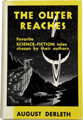 Books:First Editions, August Derleth. The Outer Reaches. Favorite Science-FictionTales Chosen by Their Authors. New York: Pellegrini ...