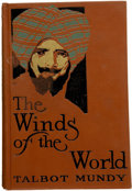 Books:First Editions, Talbot Mundy. The Winds of the World. Indianapolis: TheBobbs-Merrill Company Publishers, 1917.. ...
