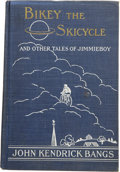 Books:First Editions, John Kendrick Bangs. Bikey the Skicycle and Other Tales ofJimmieboy. New York: Riggs Publishing Company, 1902....
