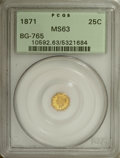 California Fractional Gold: , 1871 25C Liberty Octagonal 25 Cents, BG-765, R.3, MS63 PCGS. PCGSPopulation (63/30). NGC Census: (5/2). (#10592)...