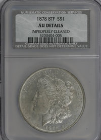 1878 8TF $1 --Improperly Cleaned--NCS. AU Details. NGC Census: (0/0). PCGS Population (0/0). Mintage: 699,300. (#7072)...