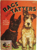 Books:Children's Books, Rags and Tatters. A Magic Action Story. Racine: WhitmanPublishing Company, 1936.. ...