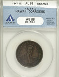 Coins of Hawaii: , 1847 1C Hawaii Cent--Corroded--ANACS. AU55 Details. NGC Census:(21/111). PCGS Population (29/208). Mintage: 100,000. (#10...