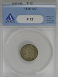 Bust Dimes: , 1835 10C F12 ANACS. NGC Census: (2/404). PCGS Population (3/366).Mintage: 1,410,000. Numismedia Wsl. Price for NGC/PCGS co...