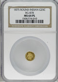 California Fractional Gold: , 1875 25C Indian Round 25 Cents, BG-878, R.3, MS64 Prooflike NGC.This is a pleasingly prooflike near-Gem example of this ro...
