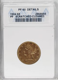 Proof Liberty Half Eagles: , 1904 $5 --Scratched, Cleaned--ANACS. PR60 Details. Though theyellow-orange surfaces display muted luster and hairlines from...