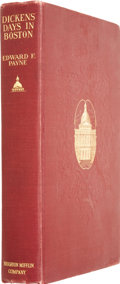Books:First Editions, [Charles Dickens.] Edward F. Payne. Dickens Days in Boston, ARecord of Daily Events. Boston: Houghton M...