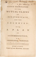Books:Pamphlets & Tracts, [Joseph Galloway]. A Candid Examination of the Mutual Claims ofGreat Britain and the Colonies: With a Plan of Accommoda...