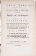 Books:Pamphlets & Tracts, [James Chalmers]. Plain Truth: Addressed to the Inhabitants of America Containing Remarks on a Late Pamphlet, Intitled C...