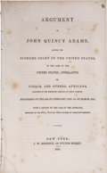 Books:Pamphlets & Tracts, John Quincy Adams. Argument of John Quincy Adams, Before theSupreme Court of the United States,...