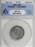 Coins of Hawaii: , 1883 25C Hawaii Quarter--Cleaned--ANACS. VF30 Details. NGC Census:(1/728). PCGS Population (7/1288). Mintage: 500,000. (#...