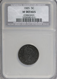 1885 5C --Corroded--NCS. XF Details. NGC Census: (8/207). PCGS Population (16/343). Mintage: 1,476,490. Numismedia Wsl...