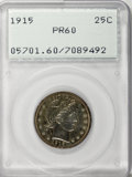 Proof Barber Quarters: , 1915 25C PR60 PCGS. PCGS Population (6/127). NGC Census: (2/143). Mintage: 450. Numismedia Wsl. Price for NGC/PCGS coin in ...