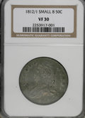 Bust Half Dollars: , 1812/1 50C Small 8 VF30 NGC. NGC Census: (4/81). PCGS Population(5/79). Numismedia Wsl. Price for NGC/PCGS coin in VF30: ...