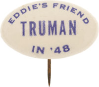 """Harry S. Truman: Famous """"Eddie's Friend"""" Oval Campaign Button, Referring to Eddie Jacobsen, Truman's Jewish Pa..."""
