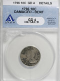 Early Dimes, 1796 10C --Damaged, Bent--ANACS. Good 4 Details....