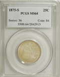 Seated Quarters, 1875-S 25C MS64 PCGS....
