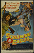 "Movie Posters:War, Screaming Eagles (Allied Artists, 1956). One Sheet (27"" X 41"").War...."