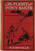 Books:First Editions, W[illiam] D[ean] Howells. The Flight of Pony Baker. A Boy'sTown Story. Illustrated. New York and London: Harper... (Total: 2Items)