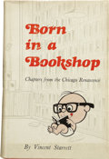 Books:First Editions, Vincent Starrett. Born in a Bookshop. Chapters from theChicago Renascence....