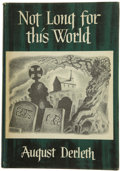 Books:First Editions, August Derleth. Not Long for this World....