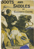 Military & Patriotic:Indian Wars, Elizabeth B. Custer. Boots and Saddles or Life in Dakota withGeneral Custer. ...
