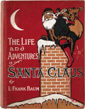 Books:Children's Books, L. Frank Baum. The Life and Adventures of Santa Claus.Chicago: M. A. Donohue & Co., 1902.. ...