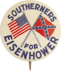 """Political:Pinback Buttons (1896-present), """"Southerners For Eisenhower"""" Campaign Button...."""