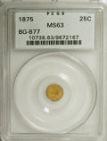 California Fractional Gold: , 1875 25C Indian Round 25 Cents, BG-877, High R.5, MS63 PCGS. PCGSPopulation (11/10). NGC Census: (0/1). (#10738)...