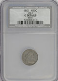 Early Half Dimes: , 1801 H10C --Bent--NCS. Good Details. LM-2. NGC Census: (0/22). PCGSPopulation (0/35). Mintage: 27,760. Numismedia Wsl. Pri...