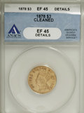 Three Dollar Gold Pieces, 1878 $3 --Cleaned--ANACS. XF45 Details....
