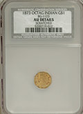 California Fractional Gold: , 1873 $1 Indian Octagonal 1 Dollar, BG-1123, HighR.4,--Scratched--NCS. AU Details. NGC Census: (0/6). PCGSPopulation (2/54...