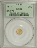 California Fractional Gold: , 1871 25C Liberty Octagonal 25 Cents, BG-771, Low R.6, MS62 PCGS.PCGS Population (9/4). NGC Census: (0/1). (#10598)...