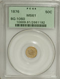 California Fractional Gold: , 1876 50C Indian Round 50 Cents, BG-1060, High R.5, MS61 PCGS. PCGSPopulation (2/21). (#10889)...
