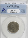 Bust Quarters: , 1836 25C --Cleaned--ANACS. VF30 Details. B-3. NGC Census: (4/94). PCGS Population (10/88). Mintage: 472,000. Numismedia Wsl...