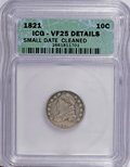 Bust Dimes: , 1821 10C Small Date--Cleaned--ICG. VF25 Details. NGC Census:(0/37). PCGS Population (0/31). Numismedia Wsl. Price for NGC...