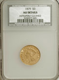 Three Dollar Gold Pieces: , 1879 $3 --Improperly Cleaned--NCS. AU Details. NGC Census: (3/325). PCGS Population (7/438). Mintage: 3,000. Numismedia Wsl....