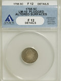 Early Half Dimes, 1795 H10C --Plugged, Altered Surfaces--ANACS. Fine 12 Details....