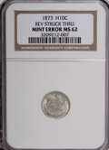 Seated Half Dimes, 1873 H10C Half Dime--Reverse Struck Thru--MS62 NGC. NGC Census:(12/66). PCGS Population (14/63). Mintage: 712,000. Numisme...