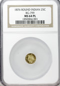 California Fractional Gold: , 1876 25C Indian Octagonal 25 Cents, BG-799, At least High R.6, MS64Prooflike NGC. ..