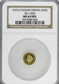 California Fractional Gold, 1875/3 50C Indian Round 50 Cents, BG-1058, R.3, MS64 ProoflikeNGC....