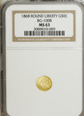 California Fractional Gold: , 1868 50C Liberty Round 50 Cents, BG-1008, R.5, MS63 NGC. NGCCensus: (2/2). PCGS Population (6/18). (#10837)...
