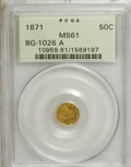 California Fractional Gold, 1871 50C Liberty Round 1 Dollar, BG-1026 A, R.5, MS61 PCGS....