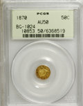 California Fractional Gold: , 1870 50C Liberty Round 50 Cents, BG-1024, Low R.4, AU50 PCGS. PCGSPopulation (6/123). NGC Census: (0/14). (#10853)...