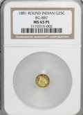 California Fractional Gold: , 1881 25C Indian Round 25 Cents, BG-887, R.3, MS65 Prooflike NGC.NGC Census: (4/0). (#710748)...