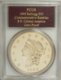 S.S.C.A. Relic Gold Medals, 1855 $50 Kellogg & Co. Fifty Dollar Restrike Gem Proof PCGS.Ex: S.S. Central America. Struck August 31, 2001. The mintage f...